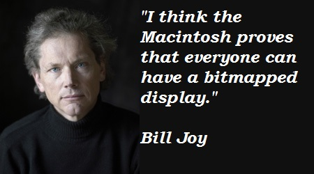 Bill Joy's quote #1