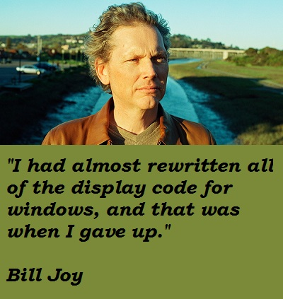 Bill Joy's quote #6