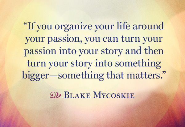 Blake Mycoskie's quote #2