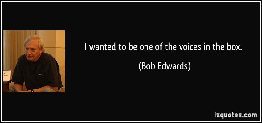 Bob Edwards's quote #3