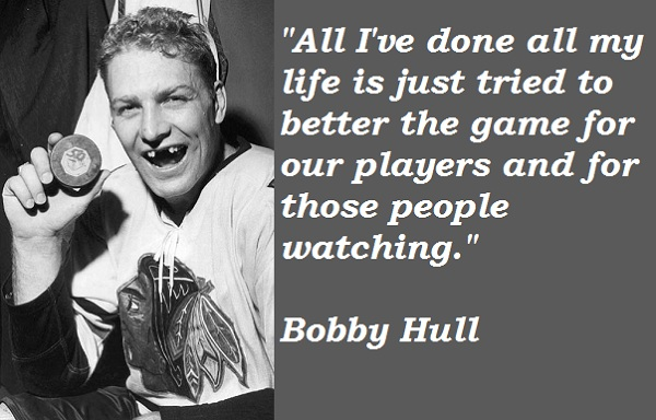 Bobby Hull's quote #2