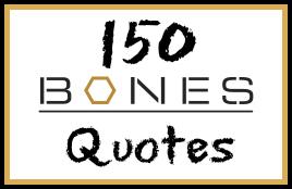 Bones quote #1