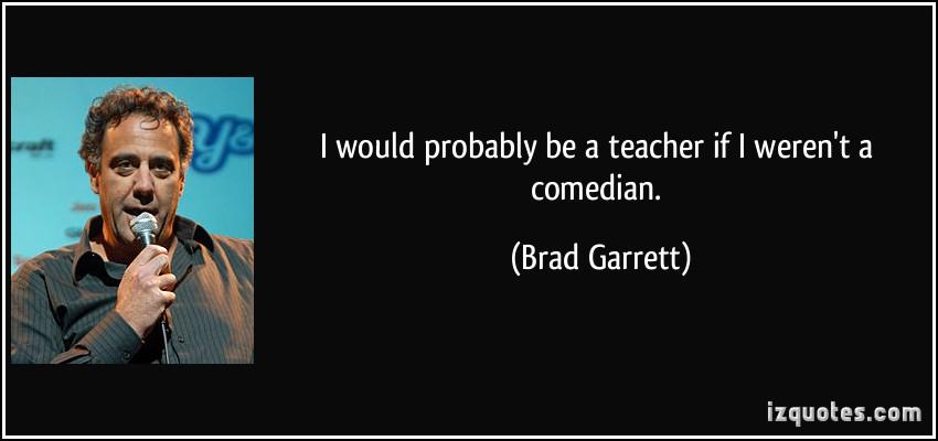 Brad Garrett's quote #3