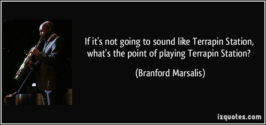 Branford Marsalis's quote #2