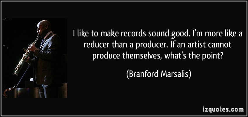 Branford Marsalis's quote #1