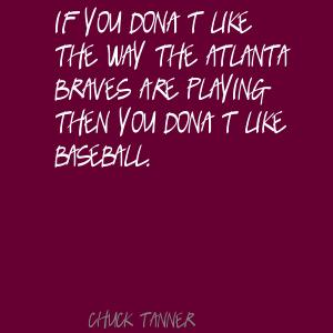 Braves quote #1
