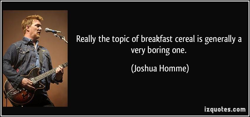 Breakfast Cereal quote #1