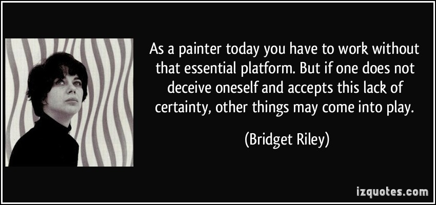 Bridget Riley's quote #3