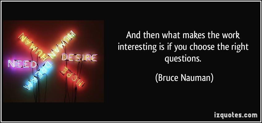 Bruce Nauman's quote #3