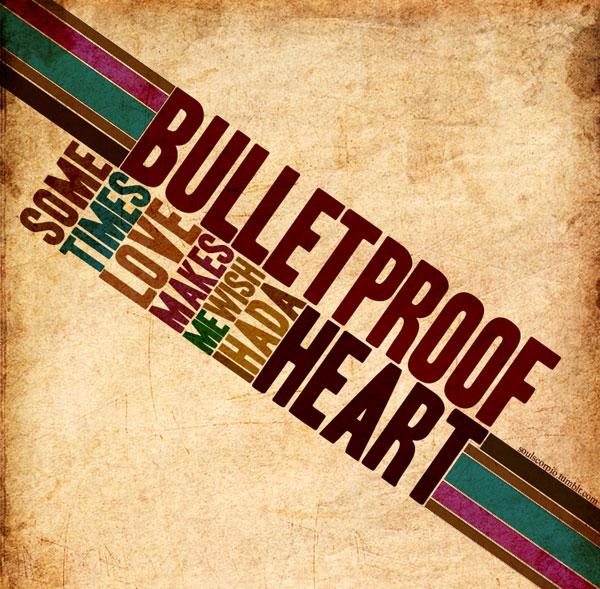 Bulletproof quote #1