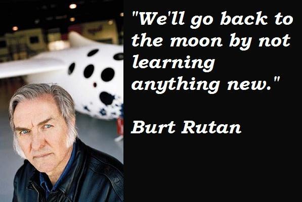Burt Rutan's quote #3