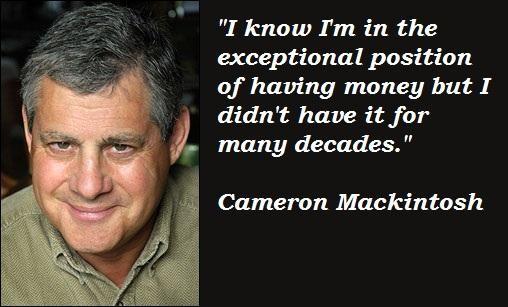 Cameron Mackintosh's quote #6