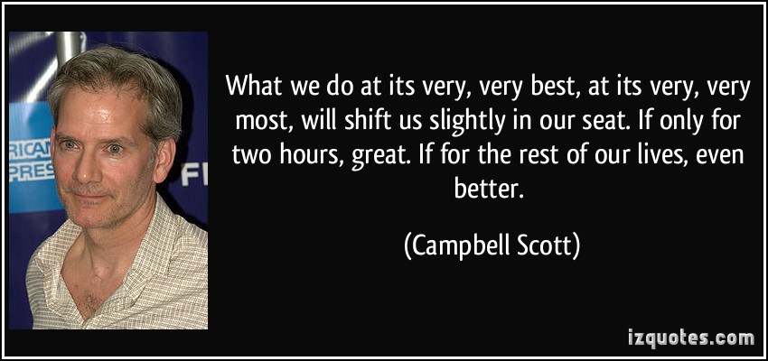 Campbell Scott's quote #2