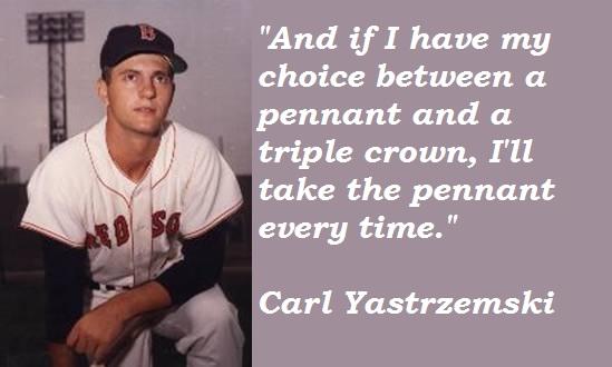 Carl Yastrzemski's quote #1