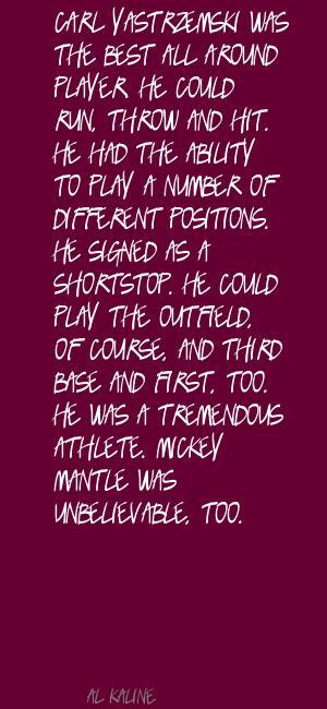 Carl Yastrzemski's quote #7