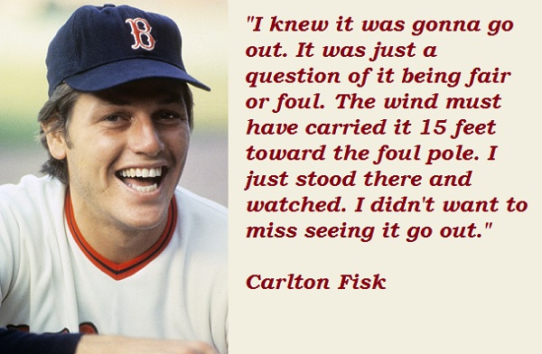 Carlton Fisk's quote #2