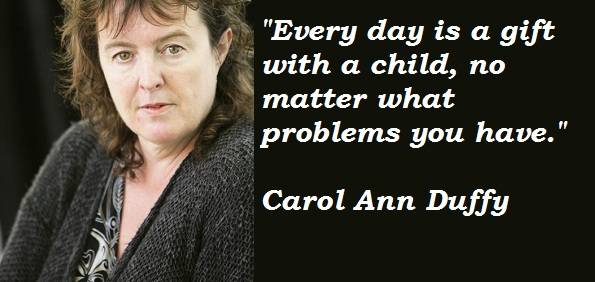 Carol Ann Duffy's quote #4