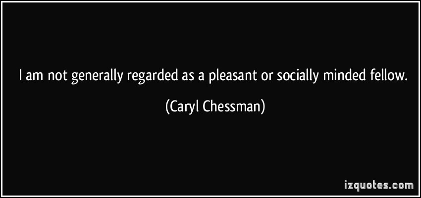 Caryl Chessman's quote #1