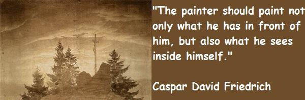 Caspar David Friedrich's quote #2