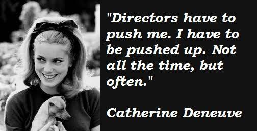 Catherine Deneuve's quote #8