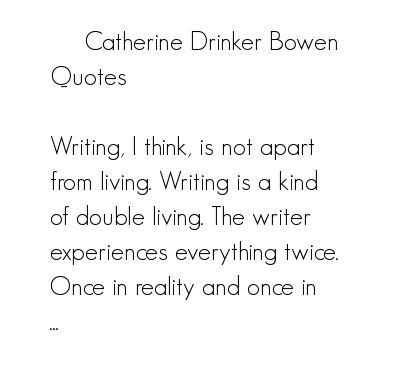 Catherine Drinker Bowen's quote