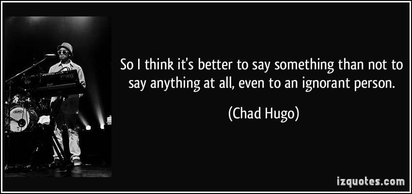 Chad Hugo's quote #1