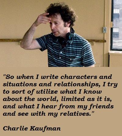 Charlie Kaufman's quote #4