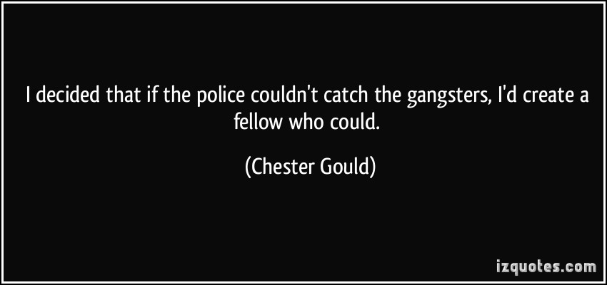 Chester Gould's quote #1