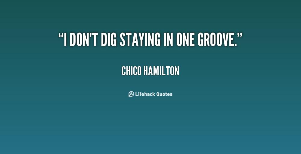 Chico Hamilton's quote #3