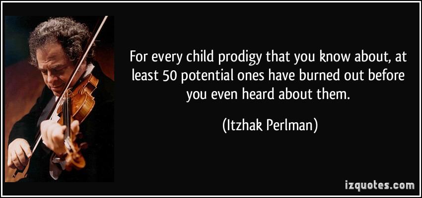Child Prodigy quote #1