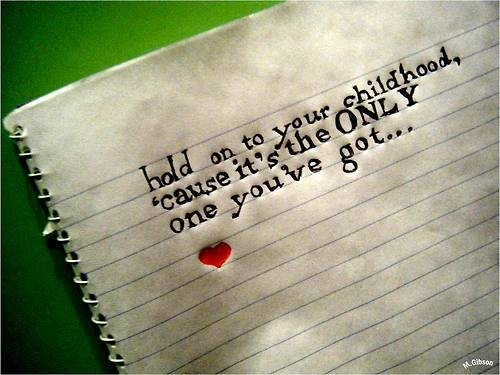 Childhood quote #8