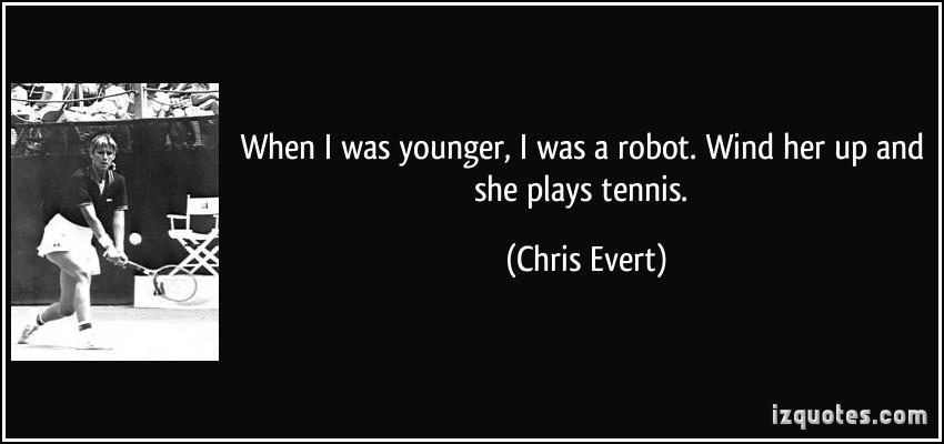 Chris Evert's quote #2