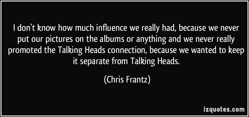 Chris Frantz's quote #5