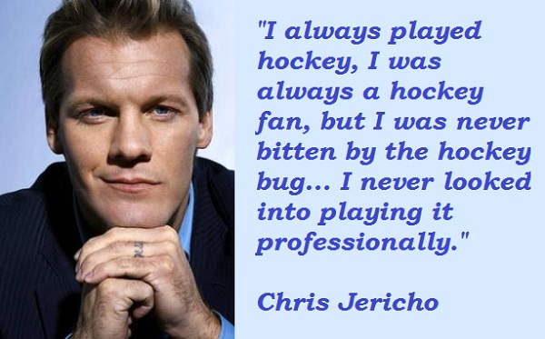 Chris Jericho's quote #3
