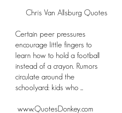 Chris Van Allsburg's quote #4