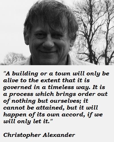 Christopher Alexander's quote #4