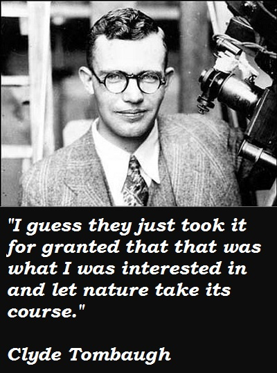 Clyde Tombaugh's quote #1