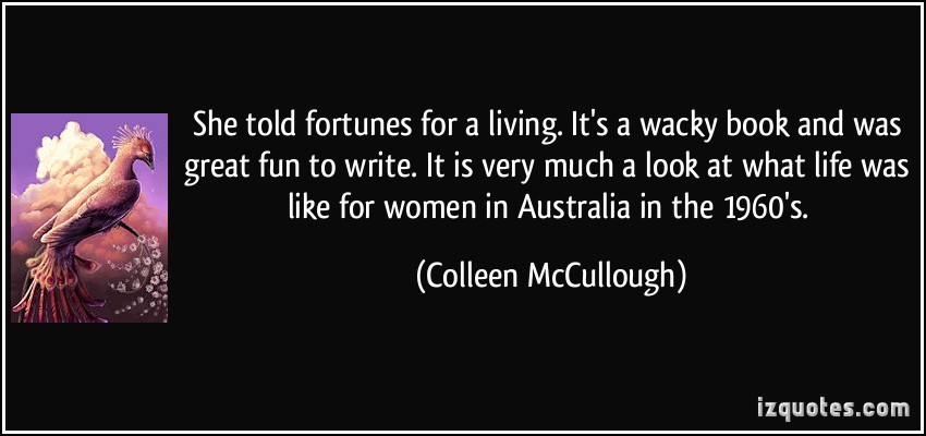 Colleen McCullough's quote #3