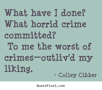 Colley Cibber's quote