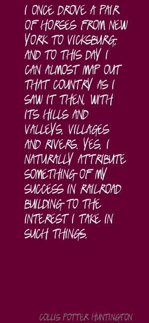 Collis Potter Huntington's quote #8