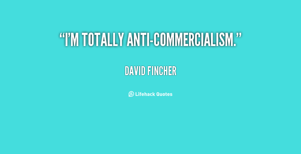 Commercialism quote #2