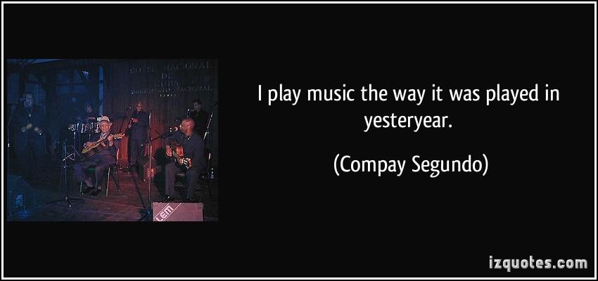 Compay Segundo's quote #2