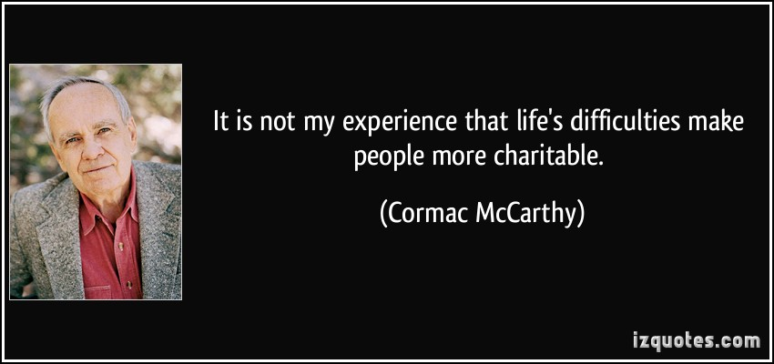 Cormac McCarthy's quote #1