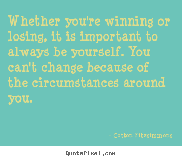 Cotton Fitzsimmons's quote #1