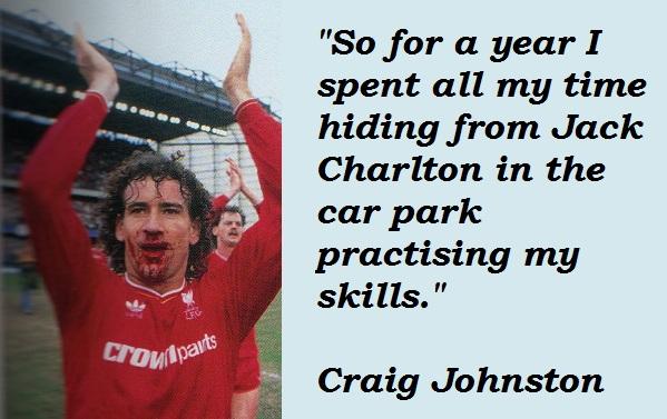 Craig Johnston's quote #2