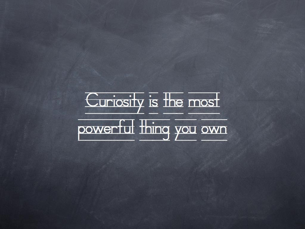 Curiosity quote #5