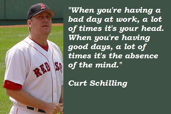 Curt Schilling's quote #1