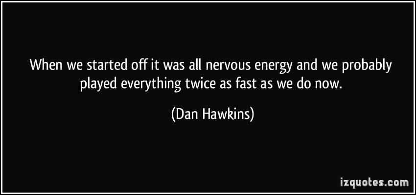 Dan Hawkins's quote #6