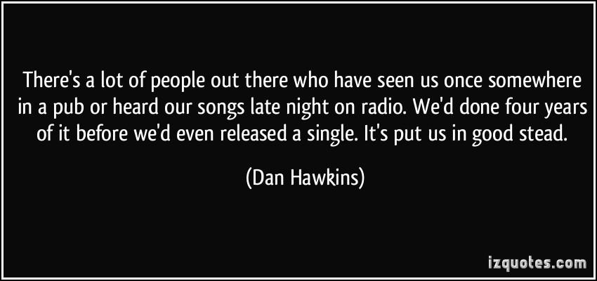 Dan Hawkins's quote #7