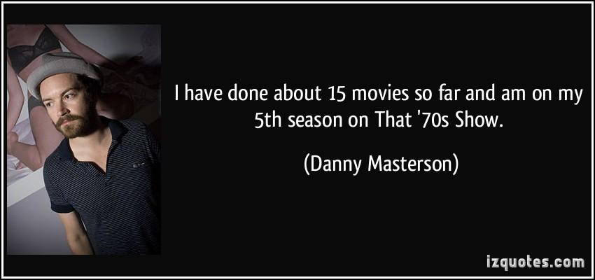 Danny Masterson's quote #8